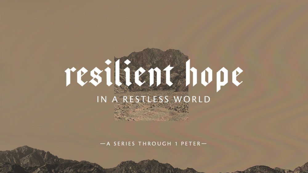 1 Peter: Resilient Hope in a Restless World